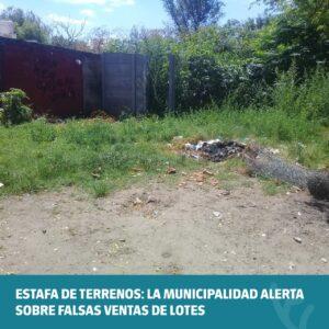 Estafa de terrenos: la Municipalidad alerta sobre falsas ventas de lotes