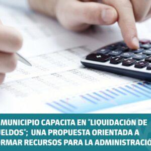 El municipio capacita en Liquidación de Sueldos, una propuesta orientada a formar recursos para la administración