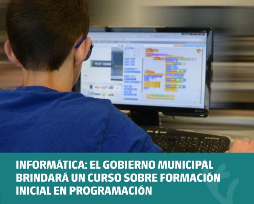 Informática: el Gobierno Municipal brindará un curso sobre Formación Inicial en Programación