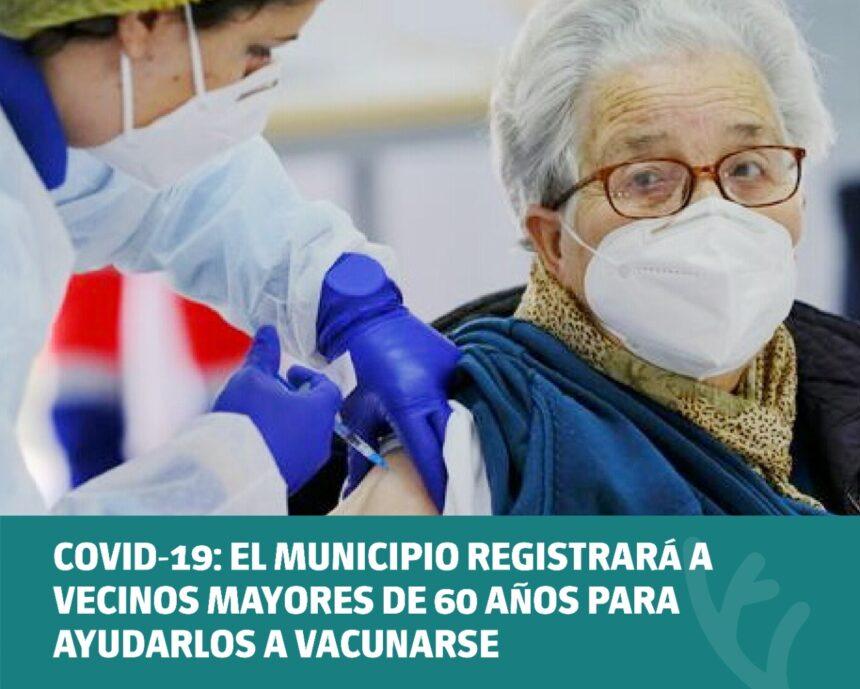 COVID-19: El Municipio registrará a vecinos mayores de 60 años para ayudarlos a vacunarse