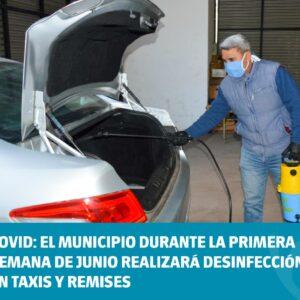 COVID: el Municipio durante la primera semana de junio  realizará Desinfección en Taxis y Remises