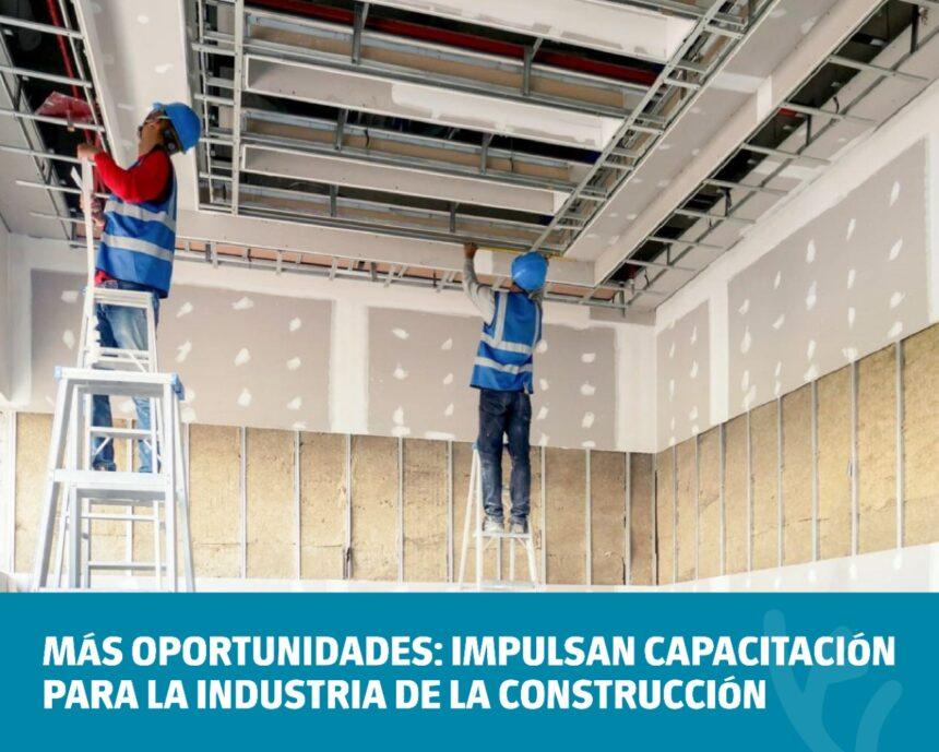 Más oportunidades: impulsan capacitación para la Industria de la Construcción