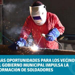 Más oportunidades para los vecinos: el Gobierno Municipal impulsa la formación de soldadores