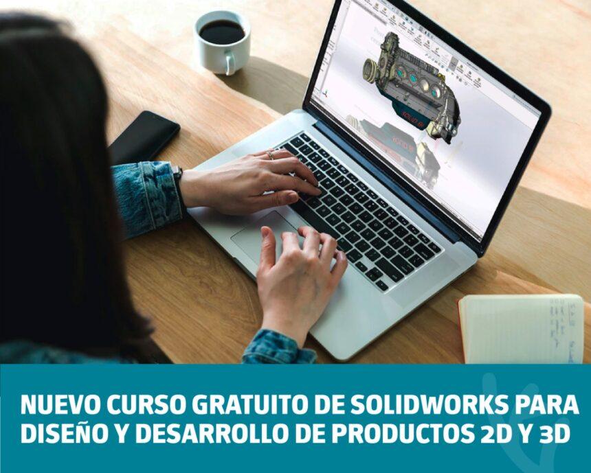 Nuevo curso gratuito de SolidWorks para Diseño y Desarrollo de Productos 2D y 3D