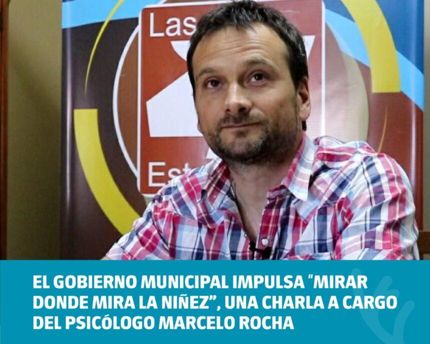 """El Gobierno Municipal impulsa """"Mirar donde mira la niñez"""", una charla a cargo del psicólogo Marcelo Rocha"""