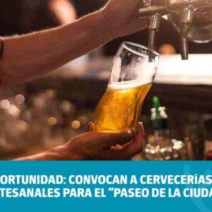"""Oportunidad: Convocan a cervecerías artesanales para el """"Paseo de la Ciudad"""""""